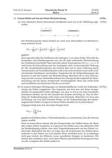 Prof. Dr. K. Kassner Theoretische Physik VI Blatt 6 SS 2010 08.06.10 ...
