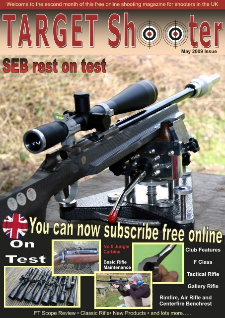 FT Scope Review • Classic Rifle• New Products • and lots more ...