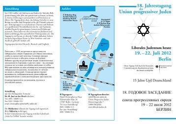 18. Jahrestagung Union progressiver Juden 19. – 22. Juli 2012 Berlin