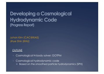 Developing a Cosmological Hydrodynamic Code - KIAS