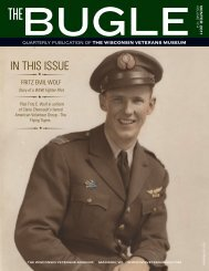 IN THIS ISSUE - Wisconsin Veterans Museum Foundation