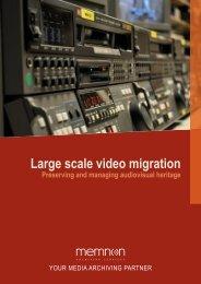 Large scale video migration - Memnon