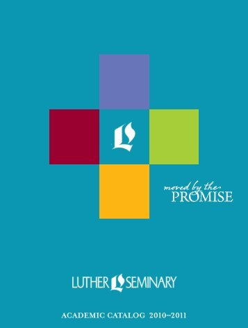 ACADEMIC CATALOG 2010–2011 - Luther Seminary