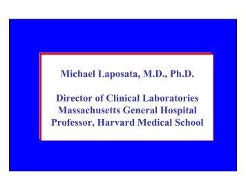 Michael Laposata, M.D., Ph.D. Director of Clinical Laboratories ...
