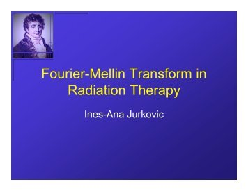 Fourier-Mellin Transform in Radiation Therapy - Research Imaging ...