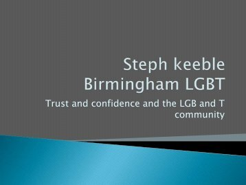 Presentation by Steph Keeble, Birmingham LGBT - West Midlands ...
