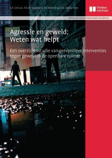 Agressie en geweld; weten wat helpt; een overzichtsstudie - WODC