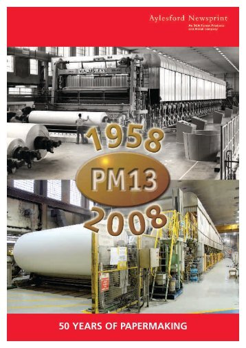 50 YEARS OF PAPERMAKING - Aylesford Newsprint
