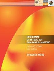 Programas de estudio 2011. Guía para el maestro. Educación Física.