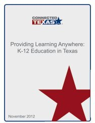 Providing Learning Anywhere: K-12 Education in ... - Connected Texas