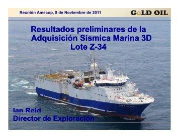 Resultados preliminares de la Adquisición Sísmica Marina ... - Gold Oil