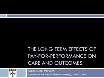 The Long-Term Effects of Pay-for-Performance on ... - AcademyHealth