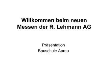 beim neuen Messen der R. Lehmann AG - bei der Schweizerischen ...