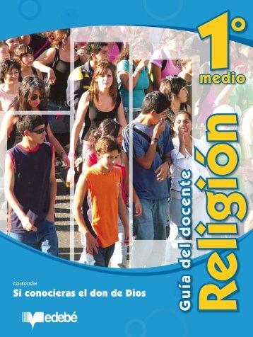 GUÍA DEL DOCENTE RELIGIÓN 1 MEDIO EDEBE.pdf - Altavoz