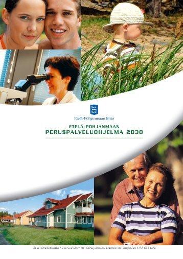 PERUSPALVELUOHJELMA 2030 - Etelä-Pohjanmaan liitto