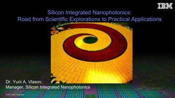 Silicon Integrated Nanophotonics: Road from ... - Researcher - IBM