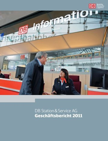 DB Station & Service AG Geschäftsbericht 2011 - Deutsche Bahn AG