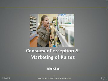 Consumer Perception & Marketing of Pulses - Pulse Canada