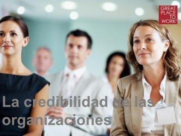 La credibilidad de las organizaciones - Great Place to Work Institute