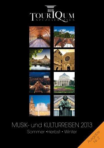 MUSIK- und KULTURREISEN 2013 - TourIQum Spezialreisen