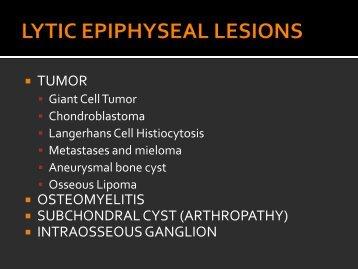 LYTIC EPIPHYSEAL LESIONS - H.U.C.