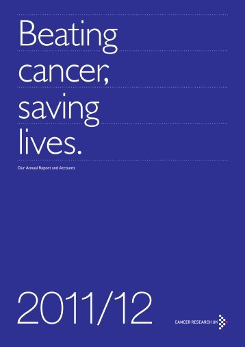 Annual Report and Accounts 2011/12 - Cancer Research UK
