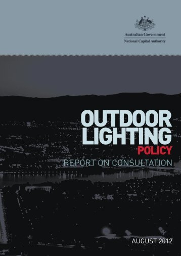 National Capital Authority Outdoor Lighting Policy Consultation Report