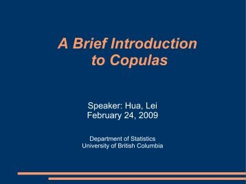 A Brief Introduction to Copulas - Department of Statistics - University ...