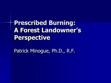 Prescribed Burning – A Forest Landowner's Perspective