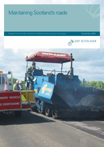 Maintaining Scotland's roads (PDF | 406 KB)Opens ... - Audit Scotland