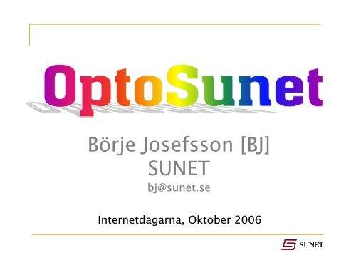Börje Josefsson [BJ] SUNET - Internetdagarna
