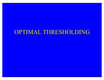 OPTIMAL THRESHOLDING