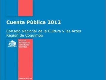 Presentación Cuenta Pública 2012 Coquimbo - Consejo de la ...