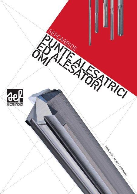 Catalogo Punte Alesatrici ed Alesatori OMI CMDO2012 - SEF ...
