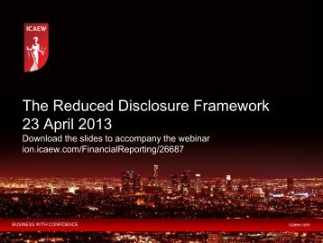 The Reduced Disclosure Framework 23 April 2013 - ICAEW