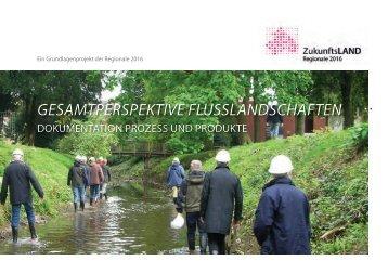 Gesamtperspektive FlusslandschaFten - Regionale 2016