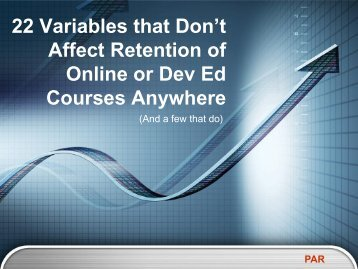 22 Variables that Don't Affect Retention of Online or Dev Ed ... - WCET