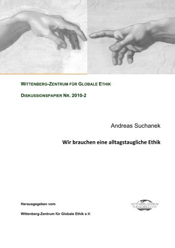 Andreas Suchanek Wir brauchen eine alltagstaugliche Ethik
