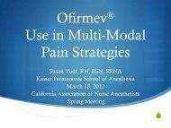 Ofirmev Use in Multi-Modal Pain Strategies - California Association ...