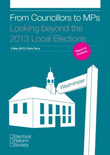 From Councillors to MPs Looking beyond the 2013 Local Elections