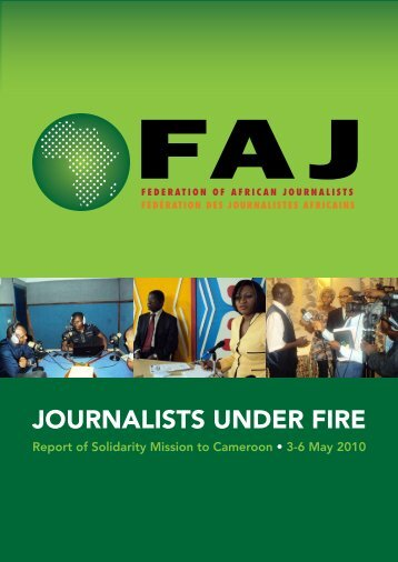Journalists Under Fire: Report of Solidarity Mission to Cameroon 3-6 ...