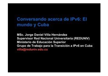 Conversando acerca de IPv6: El mundo y Cuba - Bienvenidos al ...