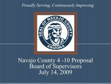 Navajo County 4 -10 Proposal Board of Supervisors July 14, 2009