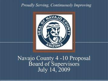 Navajo County 4 -10 Proposal Board of Supervisors July 14, 2009