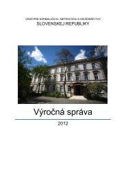 Výročná správa - Úrad pre normalizáciu, metrológiu a skúšobníctvo ...