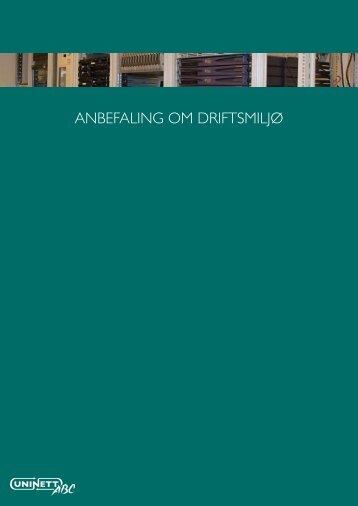ANBEFALING OM DRIFTSMILJØ - Uninett ABC