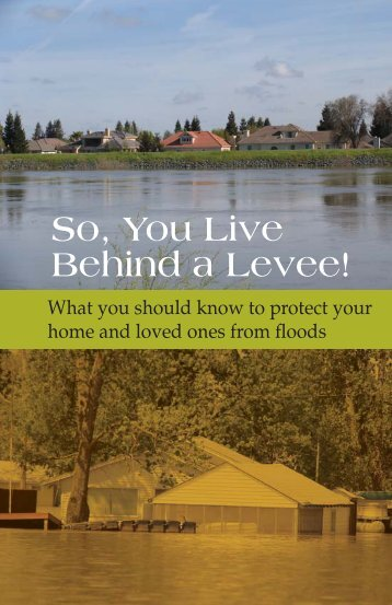 So, You Live Behind a Levee! - American Society of Civil Engineers