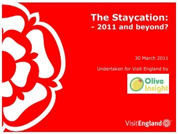 The Staycation: 2011 & Beyond - VisitEngland