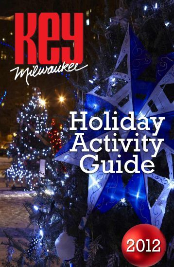 Feature - Holiday Activity Guide - KEY Milwaukee