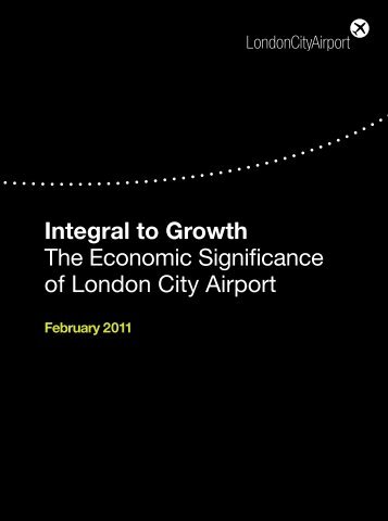 Integral to Growth The Economic Significance of London City Airport